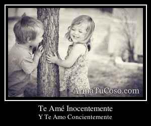 Te Amé Inocentemente