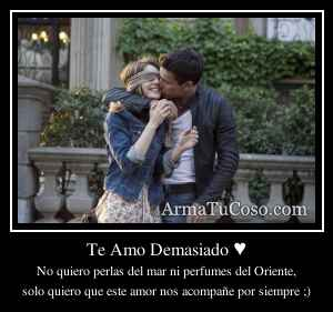 Te Amo Demasiado ♥