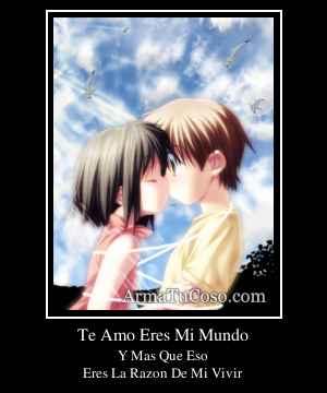 Te Amo Eres Mi Mundo