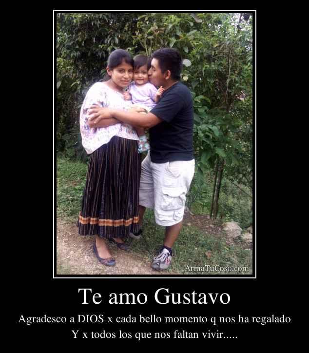 Te amo Gustavo