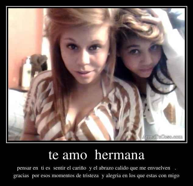 te amo hermana
