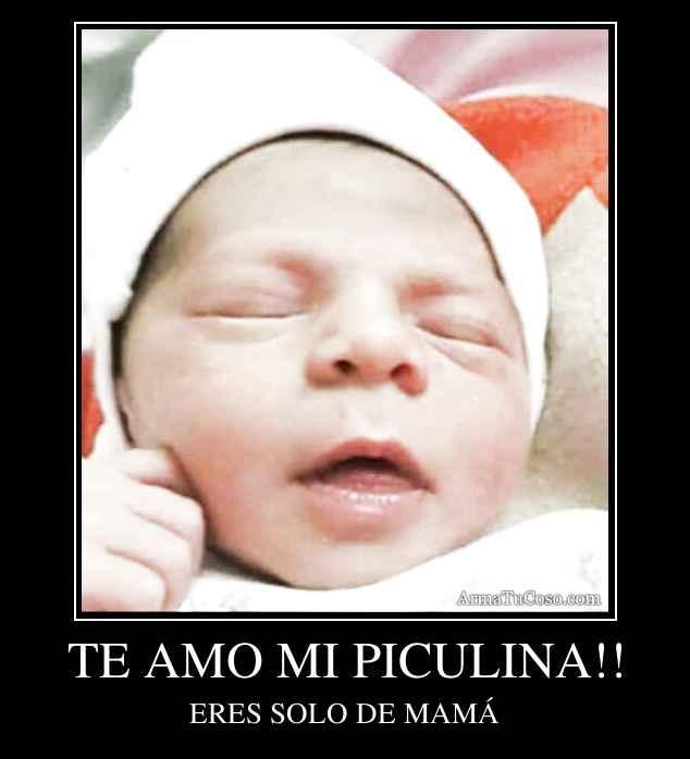 TE AMO MI PICULINA!!