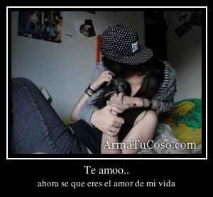 Te amoo..