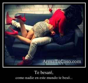 Te besaré,