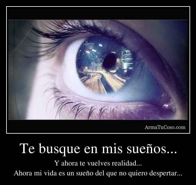 Te busque en mis sueños...