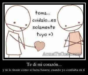 Te di mi corazón...