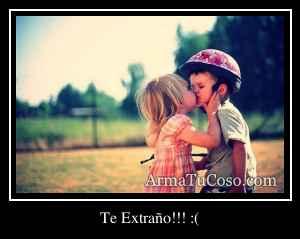 Te Extraño!!! :(
