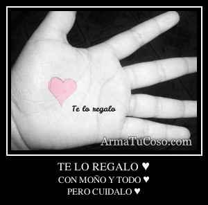 TE LO REGALO ♥