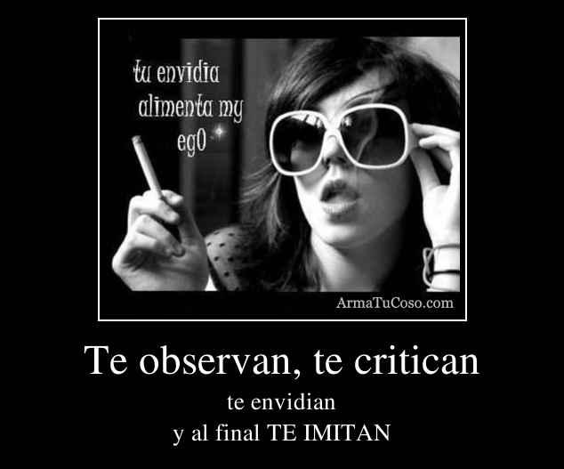Te observan, te critican