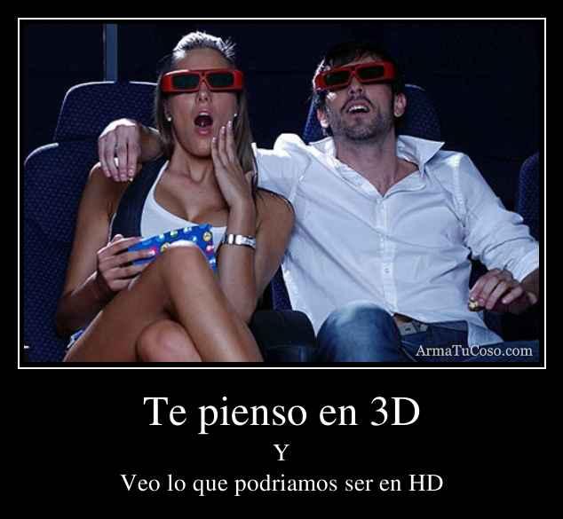 Te pienso en 3D