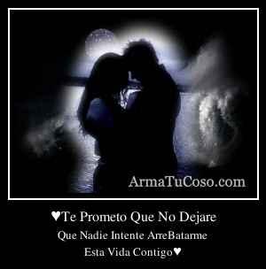 ♥Te Prometo Que No Dejare