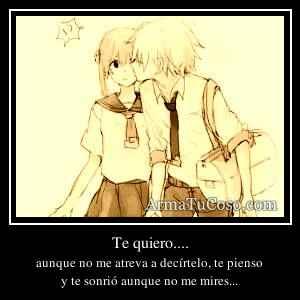 Te quiero....