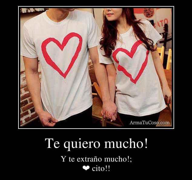 Te quiero mucho!
