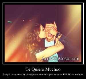 Te Quiero Muchoo