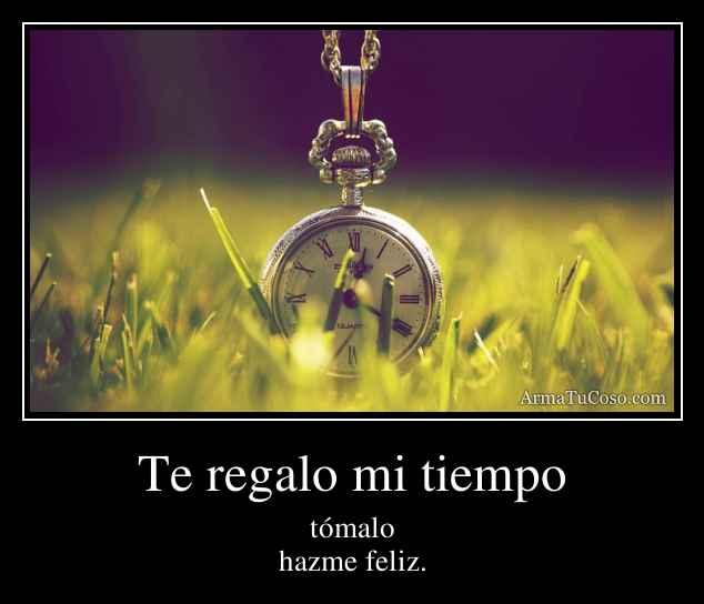 Te regalo mi tiempo