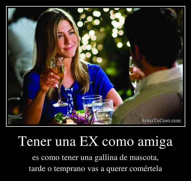 Tener una EX como amiga