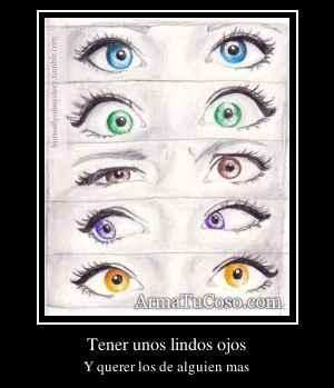 Tener unos lindos ojos