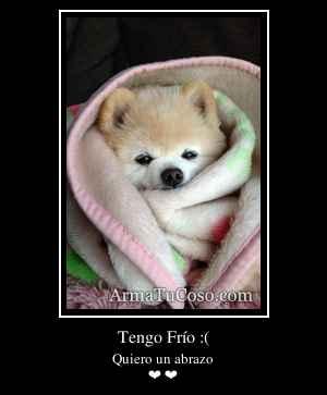 Tengo Frío :(