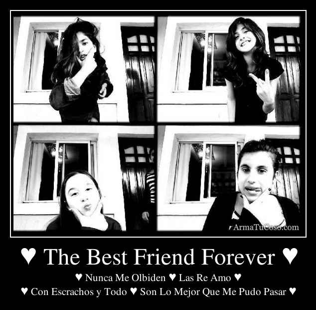 ♥ The Best Friend Forever ♥