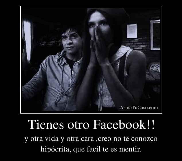 Tienes otro Facebook!!