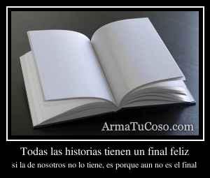 Todas las historias tienen un final feliz