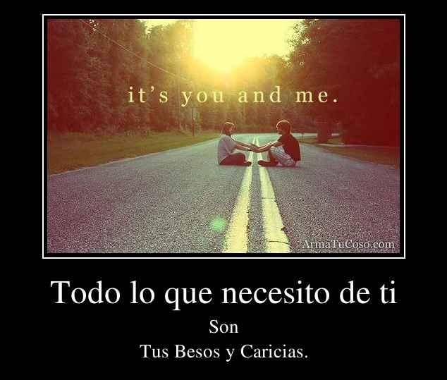 Todo lo que necesito de ti