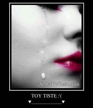 TOY TISTE :'(
