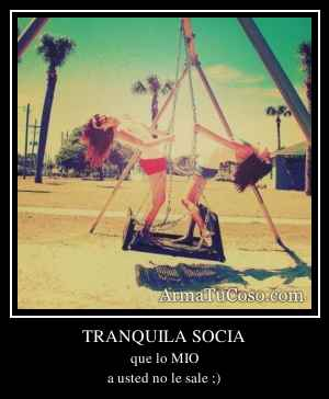 TRANQUILA SOCIA