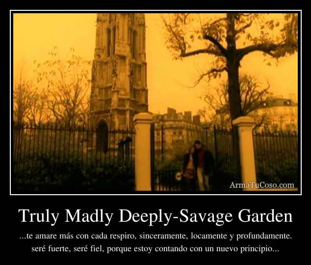 truly madly deeplysavage garden