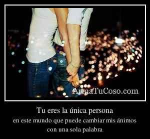 Tu eres la única persona