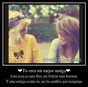 ❤Tu eres mi mejor amiga❤