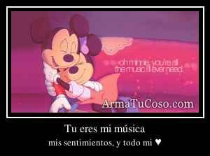 Tu eres mi música