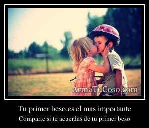 Tu primer beso es el mas importante