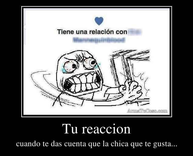 Tu reaccion