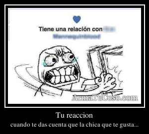 Tu reaccion