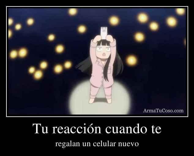 Tu reacción cuando te