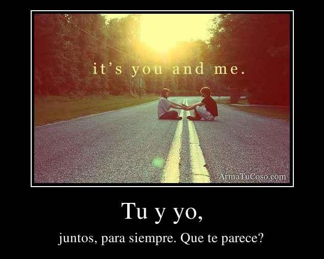 Tu y yo,