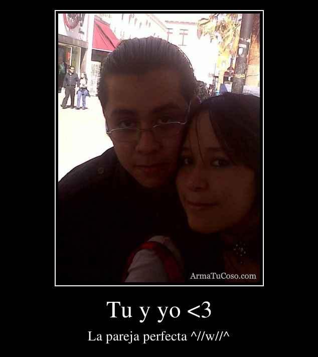 Tu y yo <3