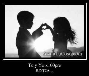 Tu y Yo x100pre