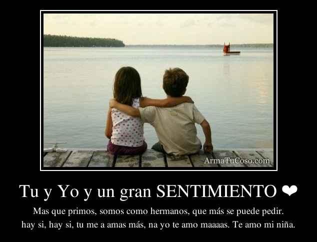 Tu y Yo y un gran SENTIMIENTO ❤