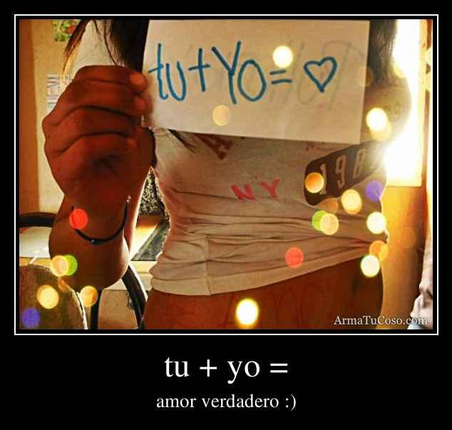 tu + yo =