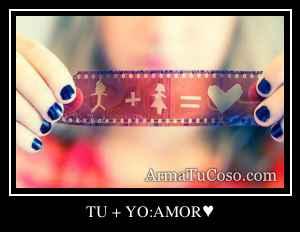 TU + YO:AMOR♥