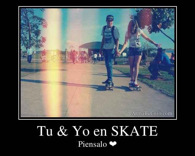 Tu & Yo en SKATE
