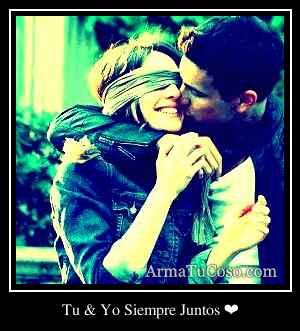 Tu & Yo Siempre Juntos ❤