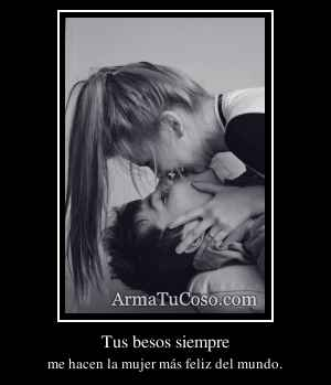Tus besos siempre