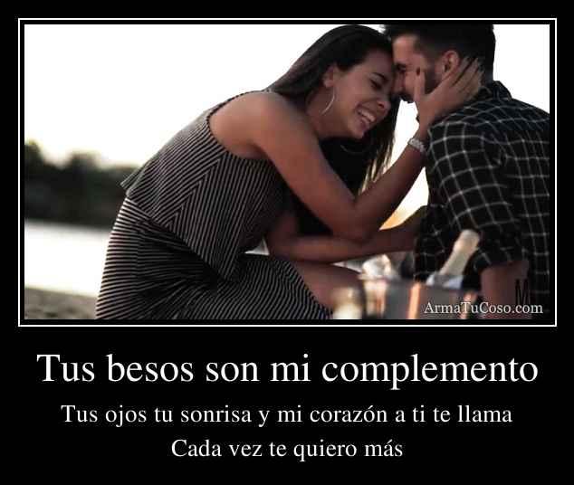 Tus besos son mi complemento
