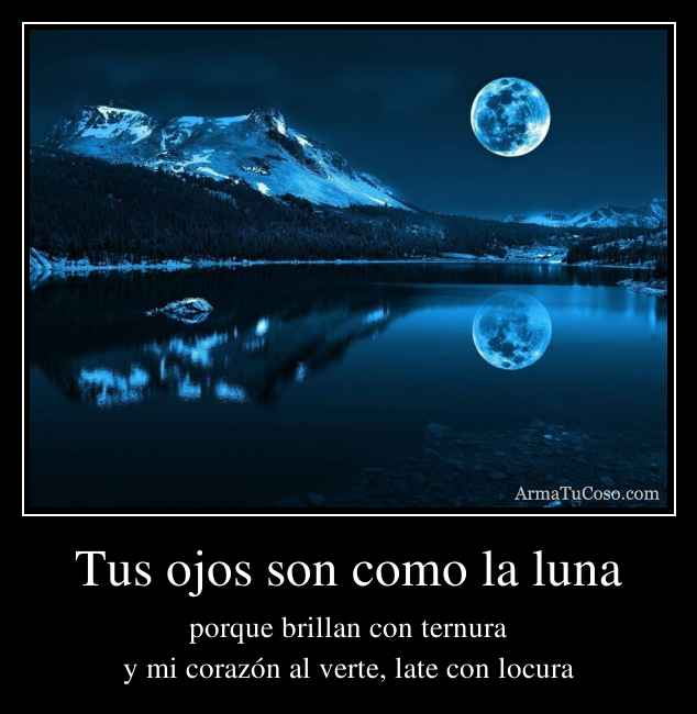 Tus ojos son como la luna