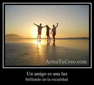 Un amigo es una luz