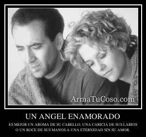 UN ANGEL ENAMORADO
