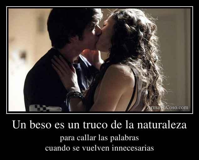 Un beso es un truco de la naturaleza